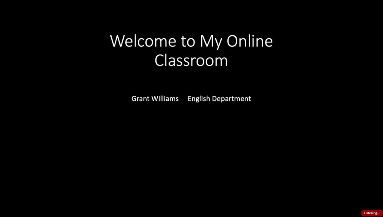 Welcome to My Online Classroom - Grant Williams