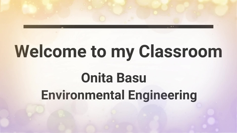 Thumbnail for entry Welcome to My Online Classroom - Onita Basu