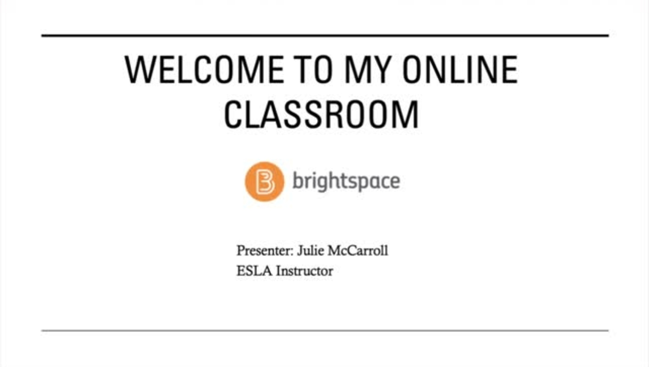 Welcome to My Brightspace Classroom  -- Julie McCarroll