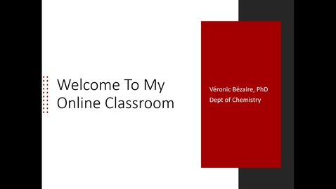 Thumbnail for entry Welcome to My Online Classroom - Veronic Bezaire