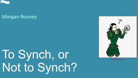 Thumbnail for entry To Synch or Not to Synch