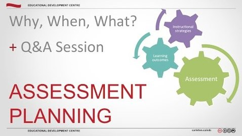 Thumbnail for entry Assessment Planning: Why, When, What?