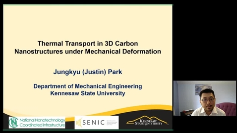 Thumbnail for entry Jungkyu (Justin) Park - Thermal Transport in 3D Carbon Nanostructures under Mechanical Deformation