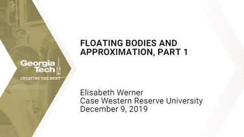 Thumbnail for entry Elisabeth Werner - Floating Bodies and Approximation, Part 1