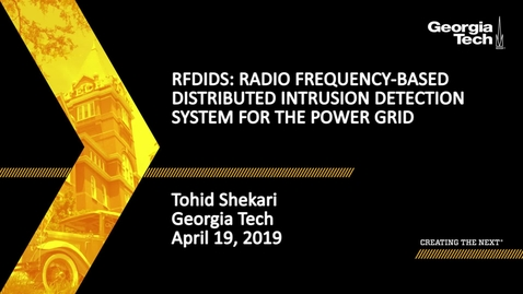 Thumbnail for entry Tohid Shekari  - RFDIDS: Radio Frequency-based Distributed Intrusion Detection System for the Power Grid