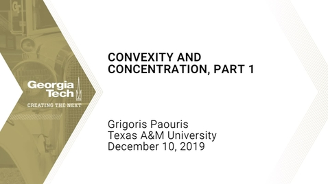 Thumbnail for entry Grigoris Paouris -  Concentration and Convexity, Part 1