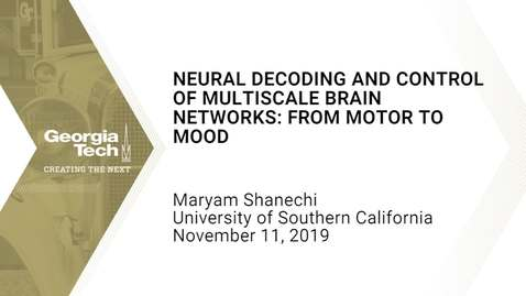 Thumbnail for entry Maryam Shanechi - Neural Decoding and Control of Multiscale Brain Networks: From Motor to Mood