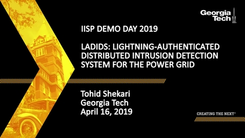 Thumbnail for entry Tohid Shekari - LADIDS: Lightning-Authenticated Distributed Intrusion Detection System for the Power Grid