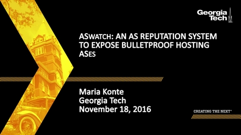 Thumbnail for entry Maria Konte - ASwatch: An AS Reputation System to Expose Bulletproof Hosting ASes