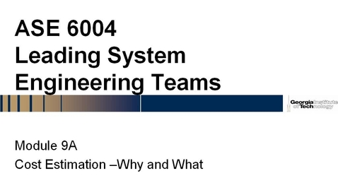 Thumbnail for entry 201608-ASE-6004-Q ASE6004 Module 9A - Cost Estimation Introduction