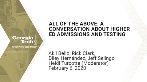 Thumbnail for entry Akil Bello, Rick Clark, Diley Hernández, Jeff Selingo, Heidi Turcotte - All of the Above: A Conversation About Higher Ed Admissions and Testing
