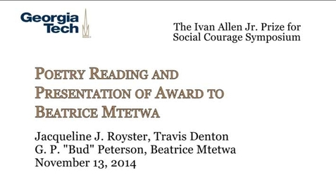 "Thumbnail for entry Presentation of the Ivan Allen Jr. Prize for Social Courage 2014 - Jaqueline J. Royster, Travis Denton, G.P. ""Bud"" Peterson, Beatrice Mtetwa"
