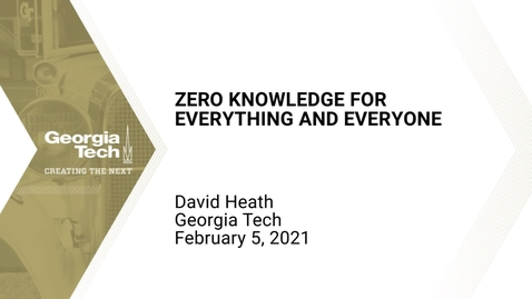 Thumbnail for entry David Heath - Zero Knowledge for Everything and Everyone