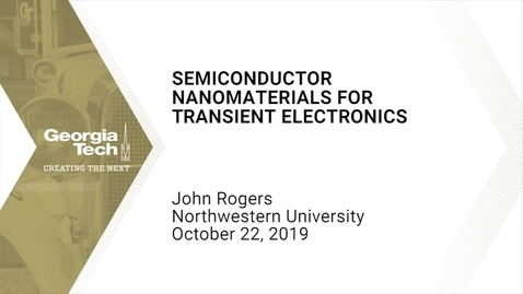 Thumbnail for entry John Rogers - Semiconductor Nanomaterials for Transient Electronics