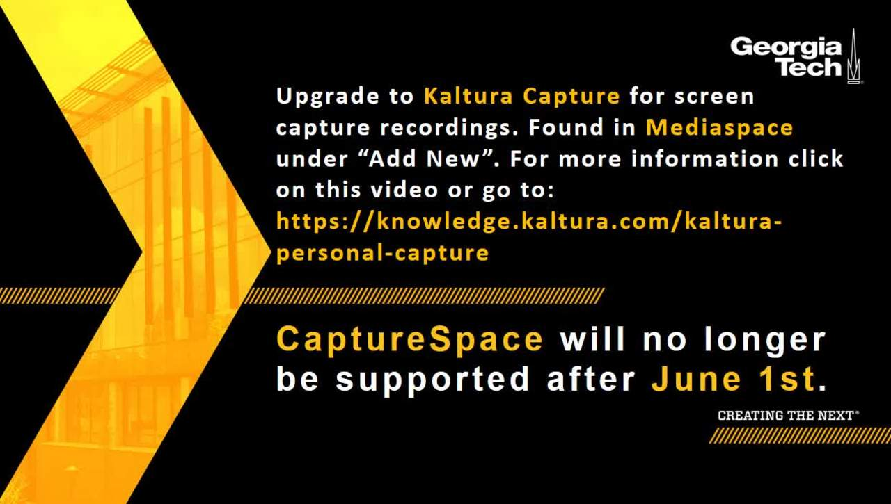 Goodbye Capture Space, Hello Kaltura Capture. CaptureSpace will no longer be supported after June 1st.