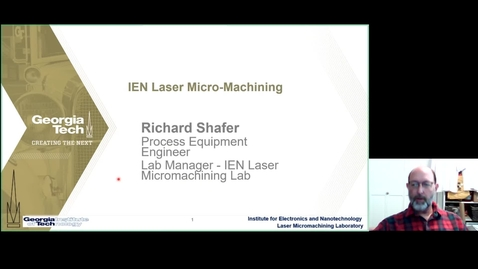 Thumbnail for entry Richard Shafer - Laser Micromachining at GT-IEN