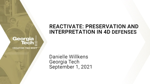 Thumbnail for entry Danielle Willkens - Reactivate: Preservation and Interpretation in 4D