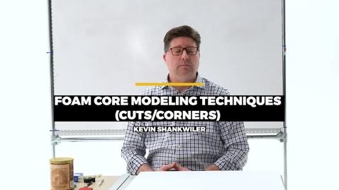 Thumbnail for entry Foam Core Modeling Techniques (Cuts & Corners)
