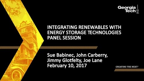 Thumbnail for entry Integrating Renewables with Energy Storage Technologies Panel Session - Sue Babinec, John Carberry, Jimmy Glotfelty, Joe Lane