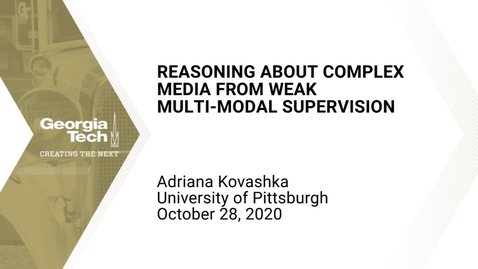 Thumbnail for entry Adriana Kovashka - Reasoning about Complex Media from Weak Multi-modal Supervision