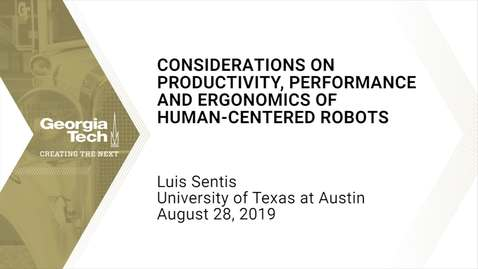 Thumbnail for entry Luis Sentis - Considerations on Productivity, Performance and Ergonomics of Human-Centered Robots