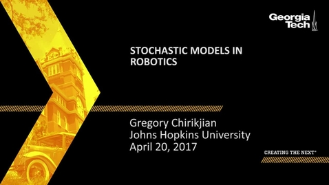 Thumbnail for entry Stochastic Models in Robotics - Gregory Chirikjian