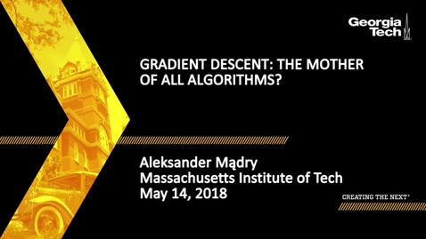 Thumbnail for entry Gradient Descent: The Mother of All Algorithms? - Aleksander Mądry