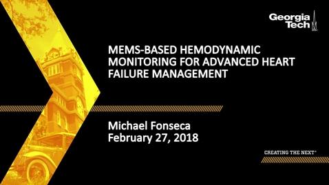 Thumbnail for entry MEMS-Based Hemodynamic Monitoring for Advanced Heart Failure Management - Michael Fonseca