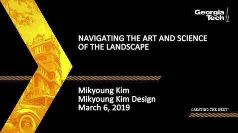 Thumbnail for entry Mikyoung Kim - Navigating the Art & Science of the Landscape