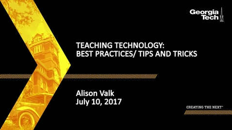 Thumbnail for entry Teaching Technology: Best Practices / Tips and Tricks - Alison Valk