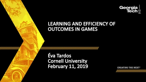 Thumbnail for entry Éva Tardos - Learning and Efficiency of Outcomes in Games