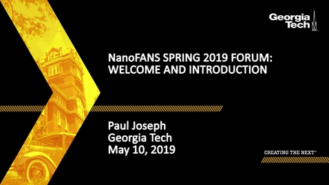 Thumbnail for entry Paul Joseph - NanoFANS Spring 2019 Forum: Welcome and Introduction