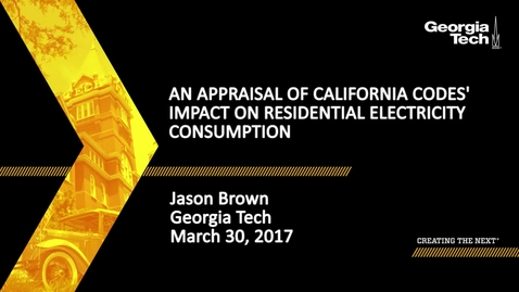 Thumbnail for entry An Appraisal of California Codes' Impact on Residential Electricity Consumption - Jason Brown