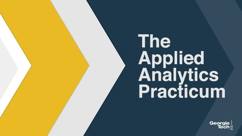 Thumbnail for entry Welcome to the Applied Analytics Practicum