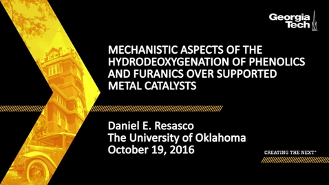 Thumbnail for entry Mechanistic Aspects of the Hydrodeoxygenation of Phenolics and Furanics over Supported Metal Catalysts - Daniel E. Resasco