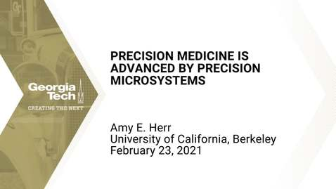 Thumbnail for entry Amy E. Herr - Precision Medicine is Advanced by Precision Microsystems