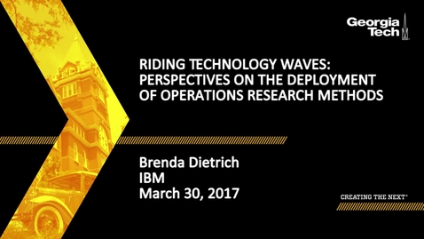 Thumbnail for entry Riding Technology Waves: Perspectives on the Deployment of Operations Research Methods - Brenda Dietrich
