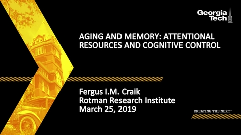 Thumbnail for entry Fergus I.M. Craik - Aging and Memory: Attentional Resources and Cognitive Control