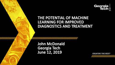 Thumbnail for entry John McDonald - The Potential of Machine Learning for Improved Diagnostics and Treatment