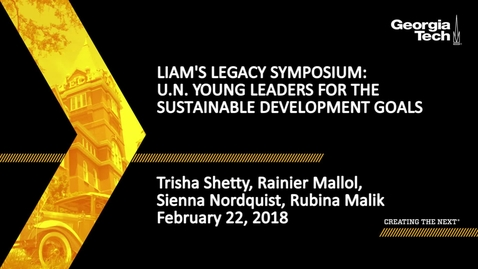 Thumbnail for entry Liam's Legacy Symposium: U.N. Young Leaders for the Sustainable Development Goals - Trisha Shetty, Rainier Mallol, Sienna Nordquist, Rubina Malik