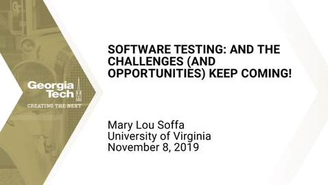 Thumbnail for entry Mary Lou Soffa - Software Testing: And the Challenges (and Opportunities) Keep Coming!