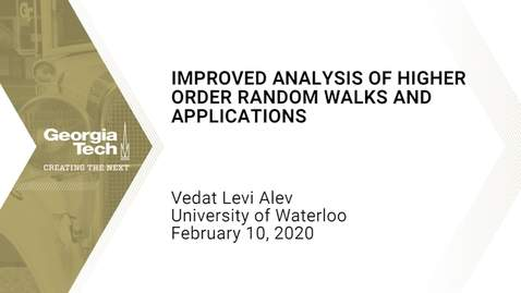 Thumbnail for entry Vedat Levi Alev - Improved Analysis of Higher Order Random Walks and Applications