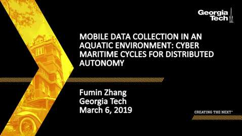 Thumbnail for entry Fumin Zhang - Mobile Data Collection in an Aquatic Environment: Cyber Maritime Cycles for Distributed Autonomy