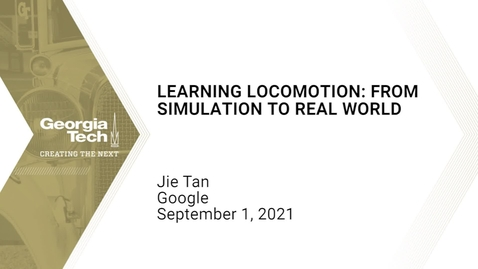 Thumbnail for entry Jie Tan - Learning Locomotion: From Simulation to Real World
