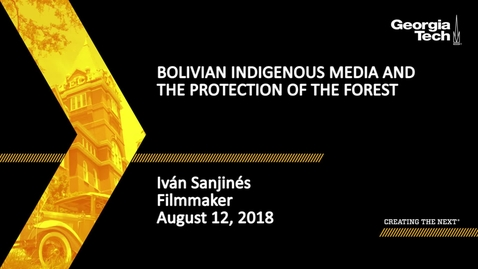 Thumbnail for entry Bolivian Indigenous Media and the Protection of the Forest - Iván Sanjinés