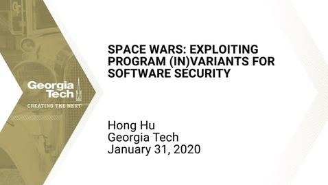 Thumbnail for entry Hong Hu - Space Wars: Exploiting Program (in)Variants for Software Security