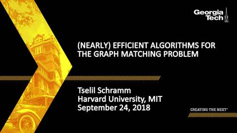 Thumbnail for entry Tselil Schramm - (Nearly) Efficient Algorithms for the Graph Matching Problem in Correlated Random Graphs