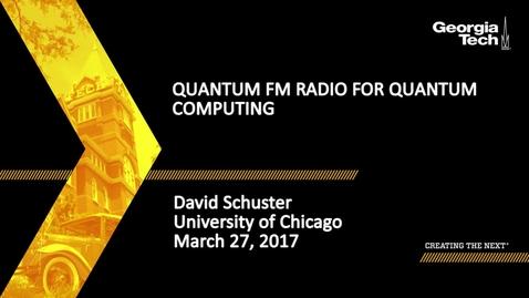 Thumbnail for entry Quantum FM radio for Quantum Computing - David Schuster