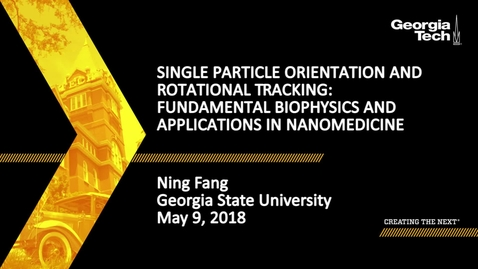 Thumbnail for entry Single Particle Orientation and Rotational Tracking: Fundamental Biophysics and Applications in Nanomedicine - Ning Fang