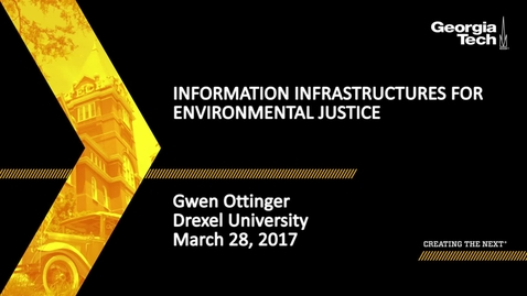 Thumbnail for entry Information Infrastructure for Environmental Justice - Gwen Ottinger